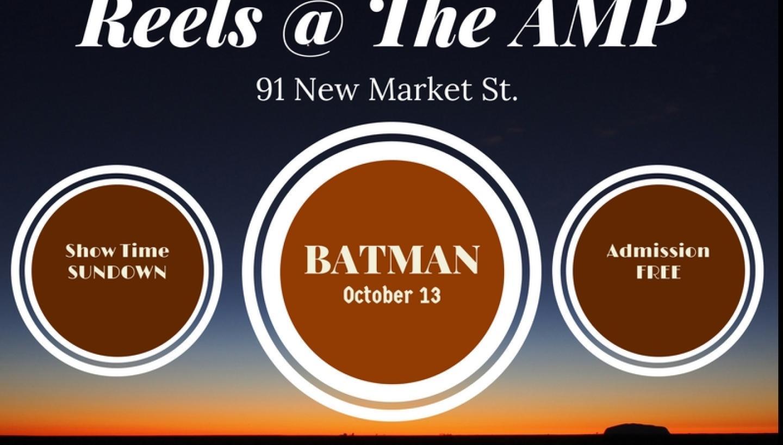 Reels @ the AMP ~ Batman
