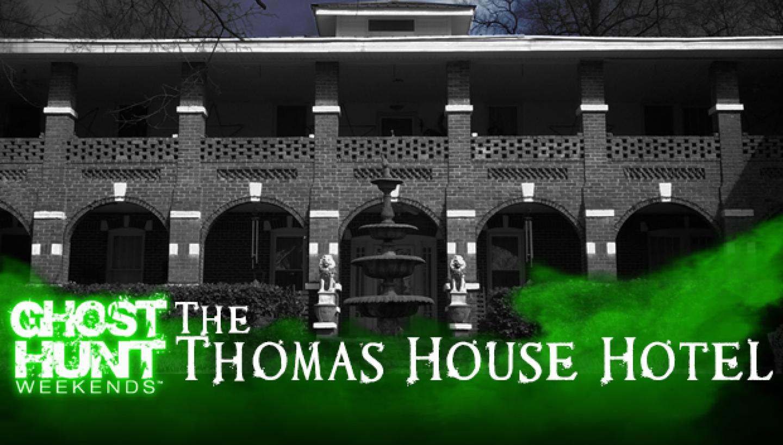Thomas House Overnight Ghost Hunt