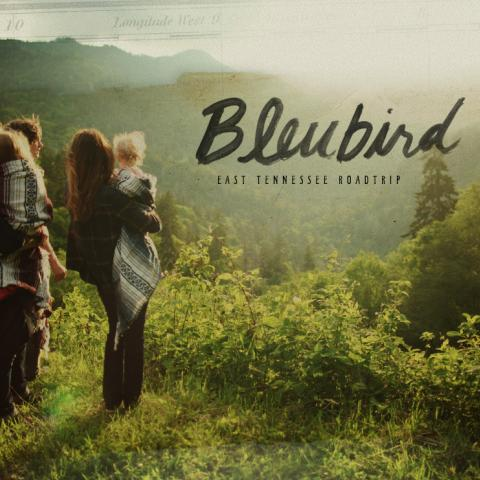 Bleubird : An East Tennessee Roadtrip
