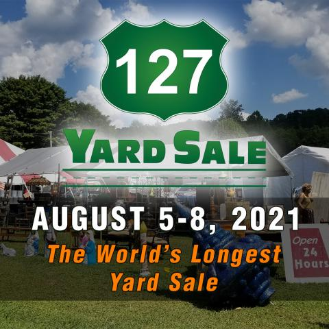 127 Yard Sale - The World's Longest Yard Sale! August 5-8, 2021