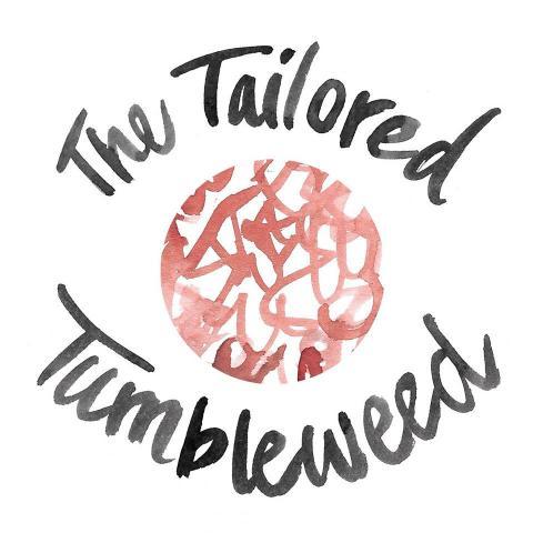 The Tailored Tumbleweed